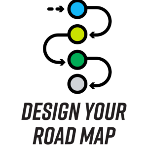 Design Your Road Map